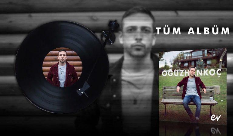 Oğuzhan Koç 11 Şarkılık Ev Albümünü Yayınladı
