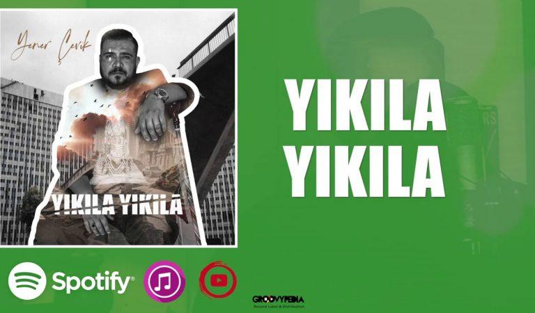 Yener Çevik 'Yıkıla Yıkıla' Teklisi Yayında!