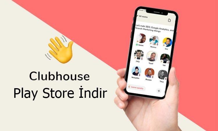 Clubhouse Play Store Sürümünü İndir