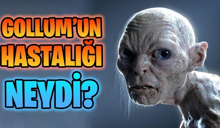 Gollum'un Hastalığı Neydi?