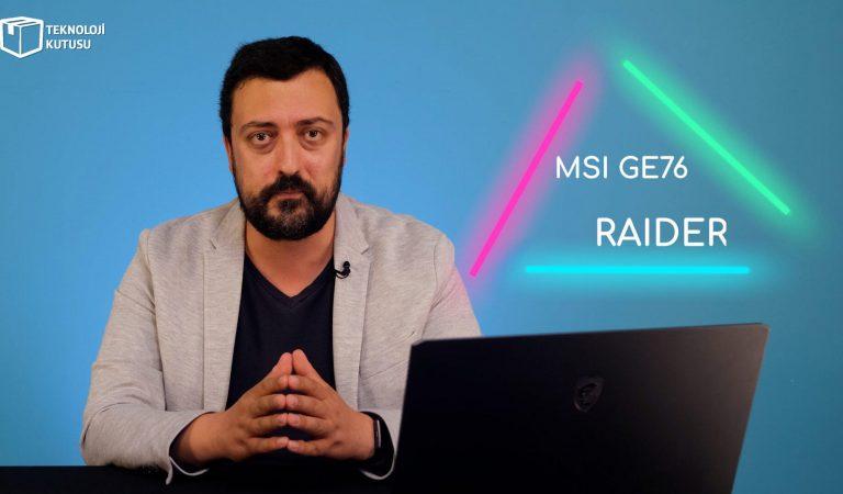 MSI GE76 Raider 10UH incelemesi
